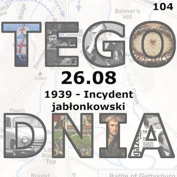 Tego Dnia Tego Dnia 26 Sierpnia Incydent Jablonkowski
