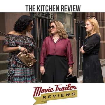 Movie Trailer Reviews: Movie Review: The Kitchen | Luminary