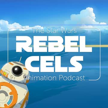 Rebel Cels: The Star Wars Animation Podcast - Star Wars